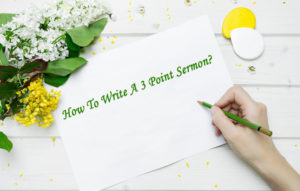 How To Write A 3 Point Sermon